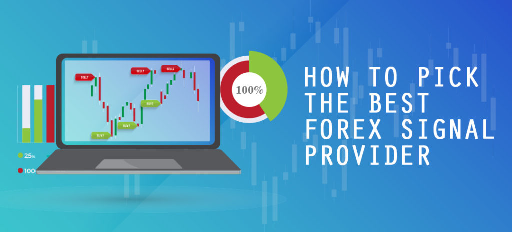 How to Pick the Best Forex Signal Provider - 1000Pip Builder